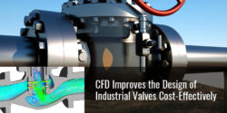 CFD Improves the Design of Industrial Valves Cost-Effectively