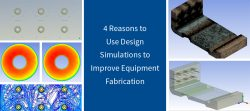 4 Reasons to Use Design Simulations to Improve Equipment Fabrication